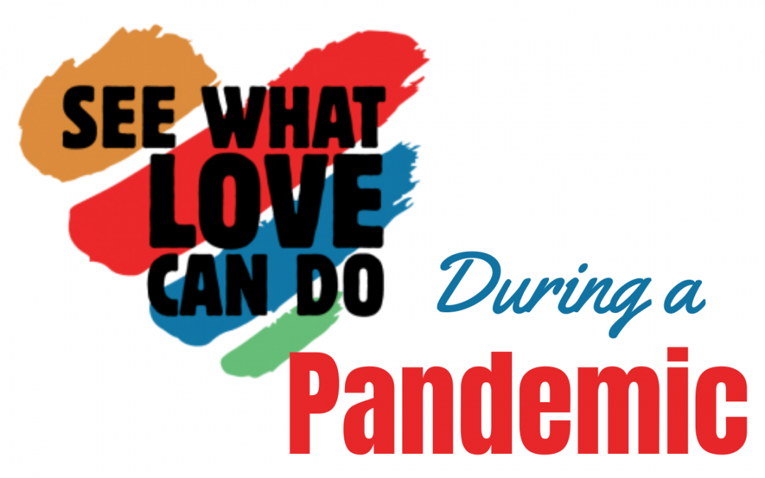 See What Love Can Do During a Pandemic